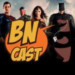 BN CAST 56 – Aquele do Filme da Liga da Justiça